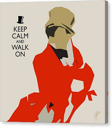 Keep Calm And Walk On Canvas Print by Nop Briex