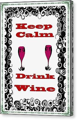Keep Calm Drink Wine Canvas Print