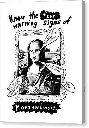 Know The Four Warning Signs Of Monanucleosis Canvas Print by Stephanie Skalisk