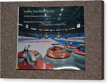 Ladies You Have The Ice - The 2009 Scotties Tournament Of Hearts Canvas Print by Lawrence Christopher