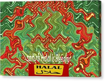 Land Of Halal Is Bleeding  Political Emotional Humanitarian Global Terrorism Religious Activism  Ara Canvas Print