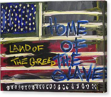 Slaves Canvas Print - Land Of The Greed Home Of The Slave by Kamoni Khem