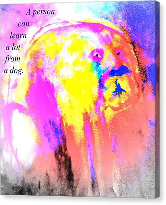 You Can Learn A Lot From The Dog Canvas Print by Hilde Widerberg