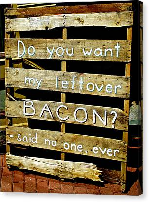 Leftover Bacon Canvas Print by Jeff Gater