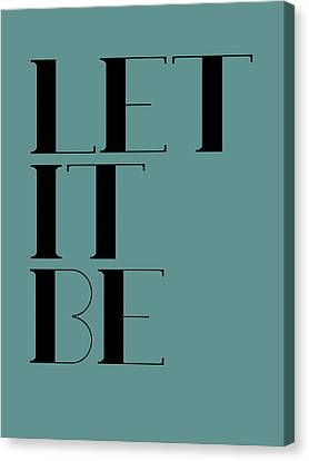 Let It Be Poster  Blue Canvas Print by Naxart Studio