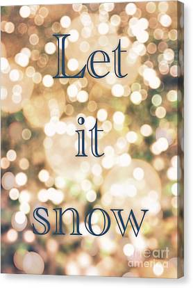 Canvas Print - Let It Snow by Lynsie Petig