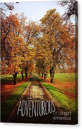 Lets Be Adventurous Canvas Print