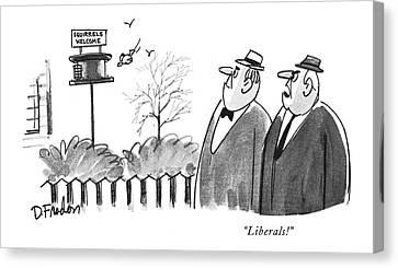 Signed Canvas Print - Liberals! by Dana Fradon