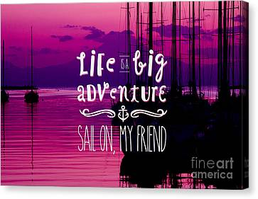 I Am Sailing Canvas Print - Life Is A Big Adventure Sail On My Friend Yacht Pink Sunset by Beverly Claire Kaiya