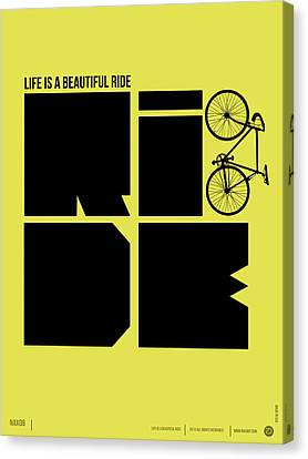 Inspirational Canvas Print - Life Is A Ride Poster by Naxart Studio
