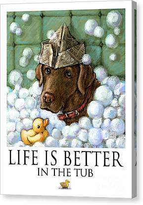 Life Is Better In The Tub Chocolate Lab Canvas Print by Kathleen Harte Gilsenan