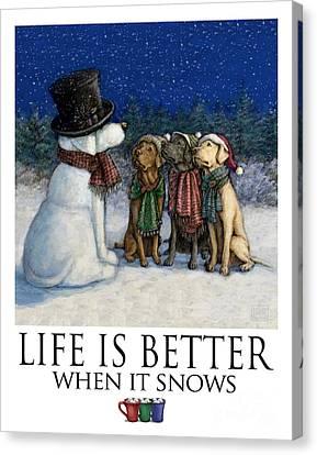 Life Is Better When It Snows Three Labrador Retrievers Canvas Print