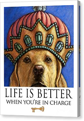 Life Is Better When You're In Charge - Yellow Lab Queen Wearing Crown Canvas Print