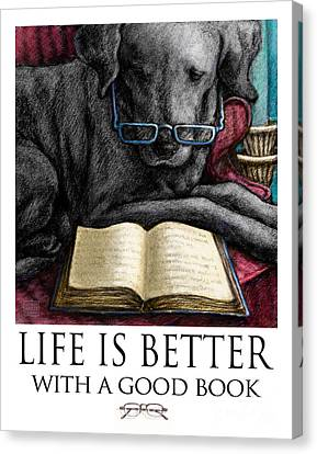Life Is Better With A Good Book Black Labrador Retriever Reading Canvas Print