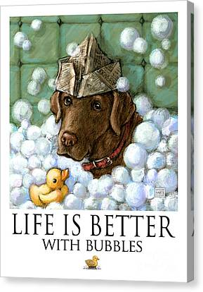 Life Is Better With Bubbles Chocolate Labrador Canvas Print by Kathleen Harte Gilsenan