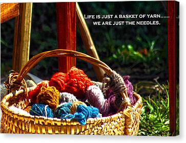 Canvas Print featuring the photograph Life Is Just A Basket Of Yarn by Lesa Fine