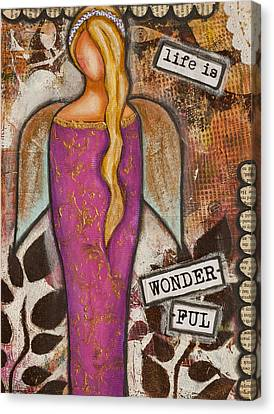 Life Is Wonderful Inspirational Mixed Media Folk Art Canvas Print by Stanka Vukelic