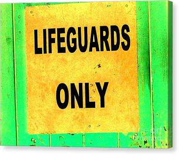 Lifeguards Only Canvas Print by Ed Weidman