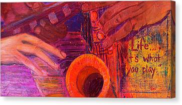 Life...it's What You Play Canvas Print by Debi Starr