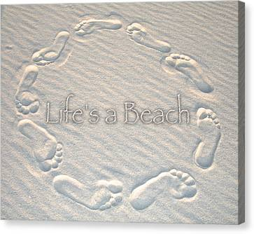 Lifes A Beach With Text Canvas Print by Charlie and Norma Brock