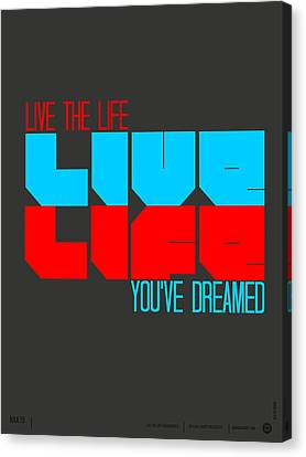 Live Life Poster Canvas Print by Naxart Studio