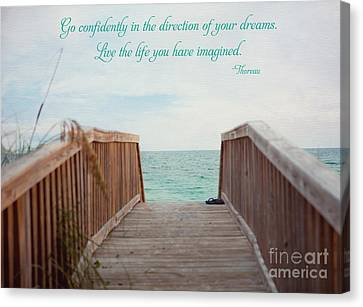 Live The Life You Have Imagined Canvas Print by Kay Pickens