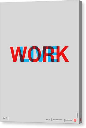 Live Work Poster Canvas Print by Naxart Studio