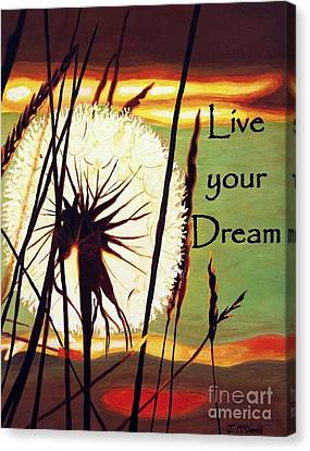 Canvas Print featuring the digital art Live Your Dream by Janet McDonald