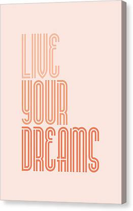 Live Your Dreams Wall Decal Wall Words Quotes, Poster Canvas Print by Lab No 4 - The Quotography Department