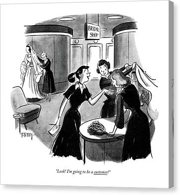 Look! I'm Going To Be A Customer! Canvas Print by Barney Tobey