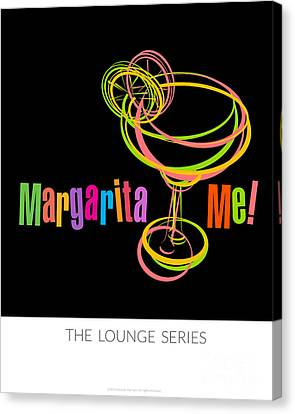 Lounge Series - Margarita Me Canvas Print