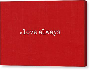 Love Always Canvas Print by Chastity Hoff