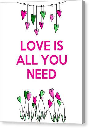 Love Is All You Need Canvas Print by Kelly McLaughlan