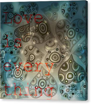Love Is Everything Background Canvas Print