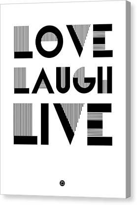 Love Laugh Live Poster 3 Canvas Print by Naxart Studio