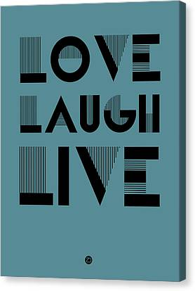 Love Laugh Live Poster 4 Canvas Print by Naxart Studio