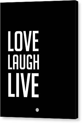 Inspirational Canvas Print - Love Laugh Live Poster Black by Naxart Studio