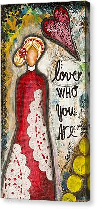 Love Who You Are Inspirational Mixed Media Folk Art Canvas Print by Stanka Vukelic
