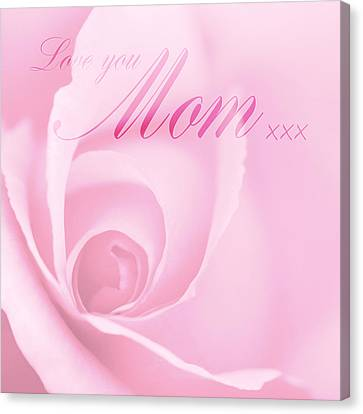 Love You Mom Pink Rose Canvas Print by Natalie Kinnear