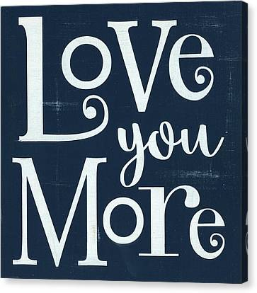 Love You More - Navy Canvas Print