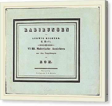 Ludwig Richter German, 1803-1884, Malerische Ansichten Aus Canvas Print