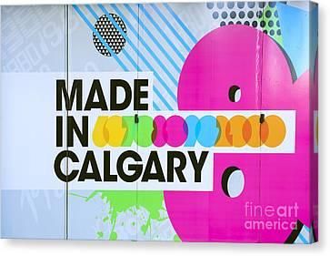 Made In Calgary Canvas Print by Evelina Kremsdorf