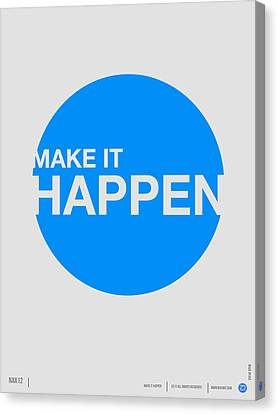 Make It Happen Poster Canvas Print by Naxart Studio