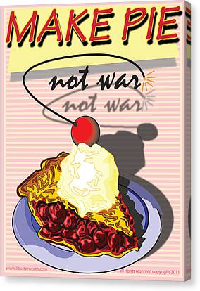 Make Pie Not War Canvas Print by Larry Butterworth
