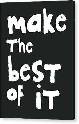 Make The Best Of It- Black And White Canvas Print by Linda Woods
