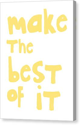 Make The Best Of It- Yellow And White Canvas Print by Linda Woods