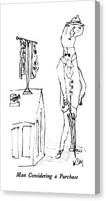 Considering Canvas Print - Man Considering A Purchase by William Steig