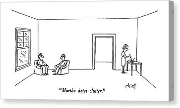Martha Hates Clutter Canvas Print by Tom Cheney