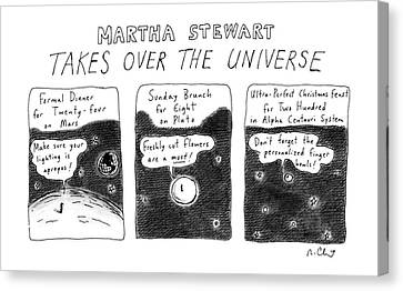 The Universe Canvas Print - Martha Stewart  Takes Over The Universe by Roz Chast