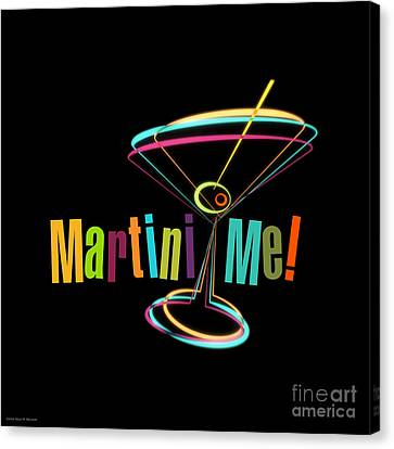 Martini Me  Canvas Print
